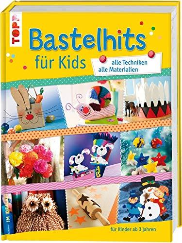 Bastelhits für Kids: alle Techniken - alle Materialien