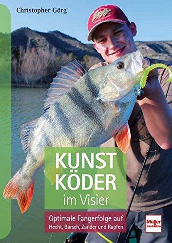 Kunstköder im Visier: Optimale Fangerfolge auf Hecht, Barsch, Zander und Rapfen -