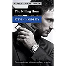 The Killing Hour (A Dirty Wars Novel Book 3)