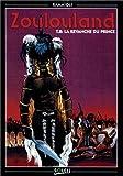 Zoulouland, Tome 8 - La revanche du prince