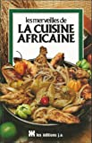 Les merveilles de la cuisine africaine  (livre en stock)