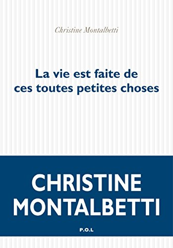 La vie est faite de ces toutes petites choses (FICTION) (French Edition)