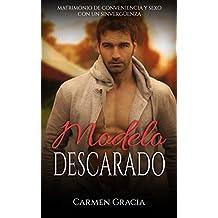 Modelo Descarado: Matrimonio de Conveniencia y Sexo con un Sinvergüenza (Novela Romántica y Erótica nº 1)