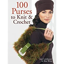 100 Purses to Knit & Crochet by Jean Leinhauser (2007-02-01)