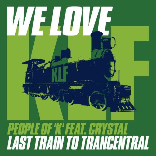 Last Train to Trancentral (Del...