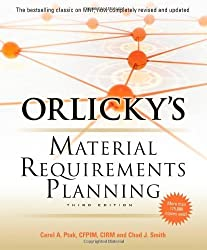 Orlicky's Material Requirements Planning 3/E by Ptak, Carol Published by McGraw-Hill Professional 3rd (third) edition (2011) Hardcover