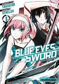 Blue Eyes Sword, tome 1 par Takahiro