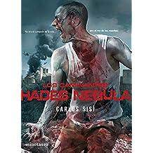 Los caminantes: Hades Nebula: No era el campeón de la vida ... era el rey de los muertos