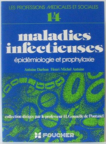 Les professions médicales et sociales 14, maladies infectieuses: épidémiologie et prophylaxie