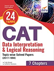 24 years Data Interpretation & Logical Reasoning CAT Topic-wise Solved Papers (2017-1