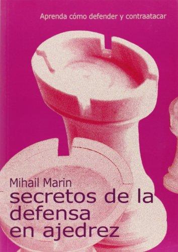 Secretos de la defensa en ajedrez por Mihail Marin