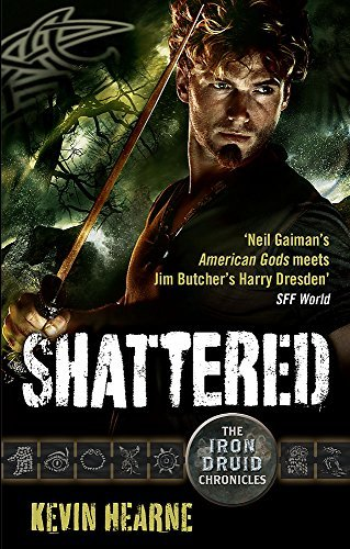 Shattered (Iron Druid Chronicles) by Kevin Hearne (2014-06-17)