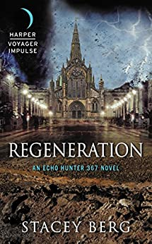 Regeneration: An Echo Hunter 367 Novel by [Berg, Stacey]