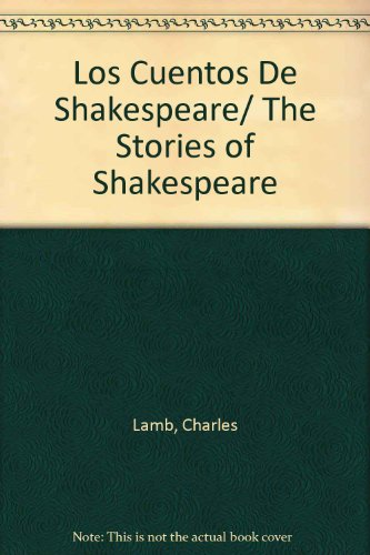 Los Cuentos De Shakespeare/ The Stories of Shakespeare