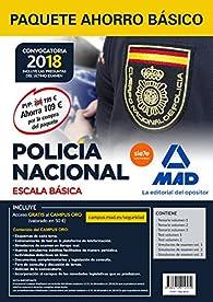 Paquete Ahorro BÁSICO Escala Básica Policía Nacional 2018. Ahorra 109 ? par  Varios autores