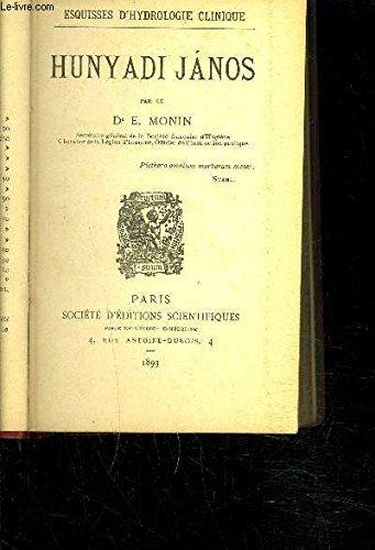 ESQUISSES D HYDROLOGIE CLINIQUE- HUNYADI JANOS par MONIN E Dr