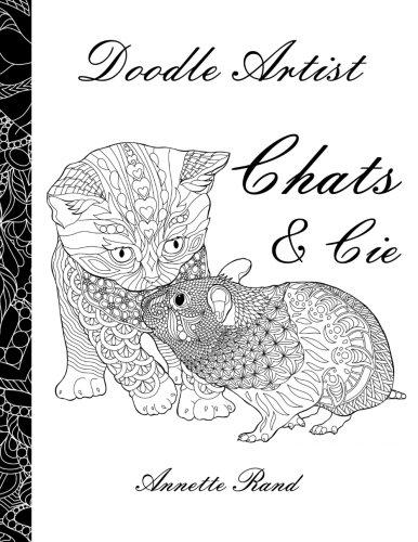 Doodle Artist - Chats & Cie: Livre de coloriage pour adultes