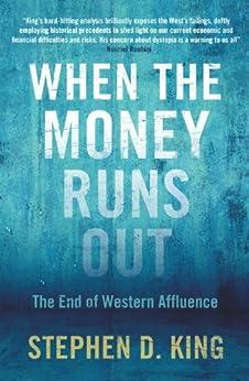 When the Money Runs Out von [King, Stephen D.]