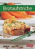Brotaufstriche: traditionell und vegetarisch (Kulinarisches Österreich)