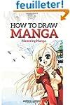 How to Draw Manga: Mastering Manga Dr...