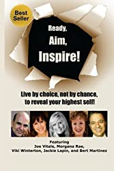 Ready, Aim, Inspire!: Live By Choice, Not By Chance, To Reach Your Highest Self by Viki Winterton (2014-03-27)