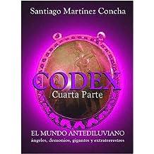 CÓDEX, EL MUNDO ANTEDILUVIANO, Segunda Parte (Spanish Edition)