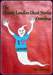 The Ghastly London Ghost Stories Omnibus