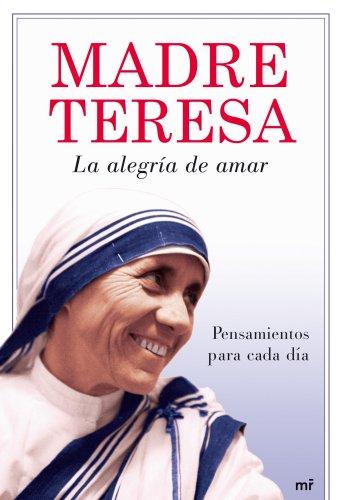 La alegría de amar: Pensamientos para cada día (MR Espiritualidad) por Madre Teresa