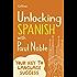 Unlocking Spanish with Paul Noble: Your key to language success (Spanish Edition)