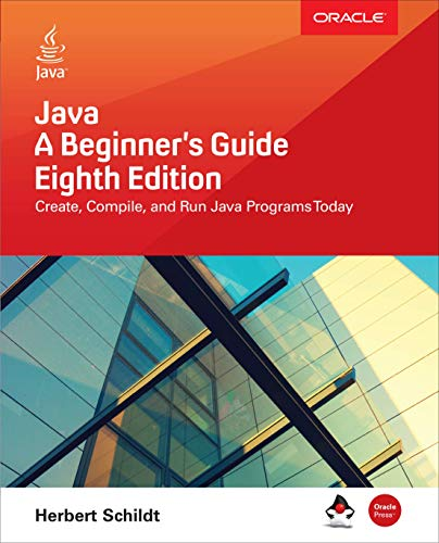 Java: A Beginner's Guide, Eighth Edition por Herbert Schildt