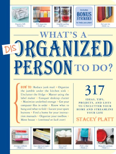 Whats a Disorganized Person to Do: 305 Ways to Unclutter Your Home and Streamline Your Life (Store House-storage-container)