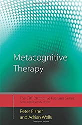 Metacognitive Therapy: Distinctive Features (CBT Distinctive Features) by Peter Fisher (2009-01-30)