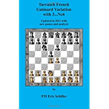 Tarrasch French Guimard Variation with 3. ... Nc6 Updated in 2011 with new games