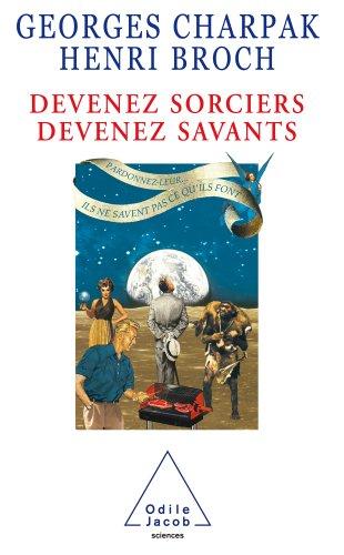 Devenez sorciers, devenez savants (Sciences) par Georges Charpak