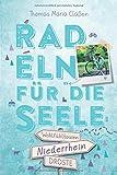 Niederrhein. Radeln für die Seele: Wohlfühltouren - Thomas Maria Claßen