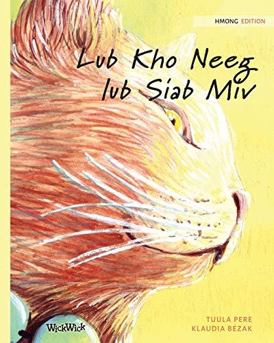 Lub Kho Neeg lub Siab Miv: Hmong Edition of The Healer Cat