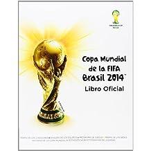 Copa Mundial de la Fifa Brasil 2014: Libro Oficial = Fifa World Cup Brazil 2014: Official Book