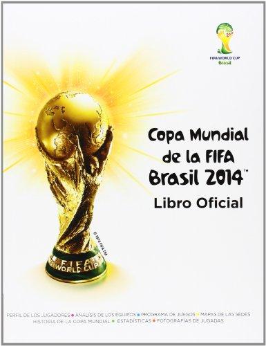 Copa Mundial de la Fifa Brasil 2014: Libro Oficial = Fifa World Cup Brazil 2014: Official Book (OCIO Y TIEMPO LIBRE, Band 703016) (Fifa World Cup 2014 Ball)