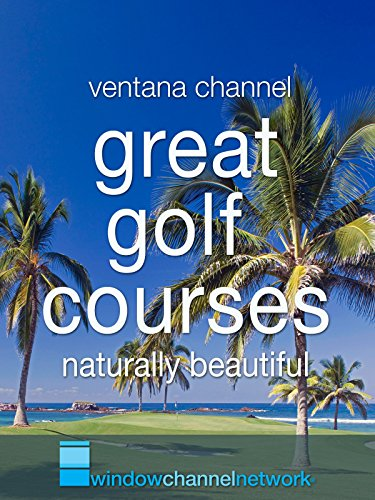 Great Golf Courses-naturally beautiful [OV] - Del Sol Golf