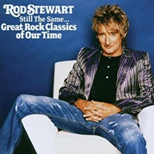 Rod Stewart - Still The Same... - Great Rock Classics Of Our Time
