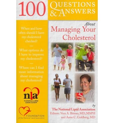 [(100 Questions & Answers About Managing Your Cholesterol)] [Author: National Lipid Association (Nla)] published on (August, 2011)