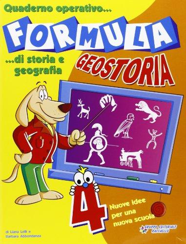 Formula geostoria. Quaderno operativo di storia e geografia. Per la 4 classe elementare