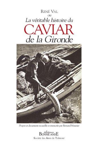 Caviar de la Gironde, la Vritable Histoire