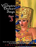 Book cover image for The Vampire Dancer Saga: Part 3