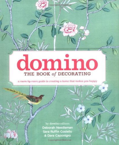 Domino: The Book of Decorating: A Room-By-Room Guide to Creating a Home That Makes You Happy (DOMINO Books) por Deborah Needleman