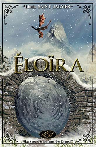 La saga des enfants des dieux : 5 - Eloïra (Les Enfants des Dieux) par  LSJ Éditions
