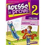 Adesso le prove italiano 2. Per la 2ª classe elementare