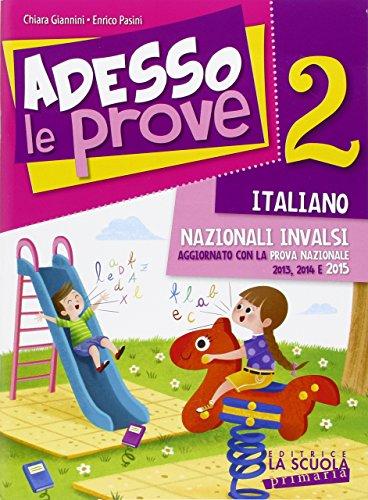 Adesso le prove italiano 2. Per la 2 classe elementare