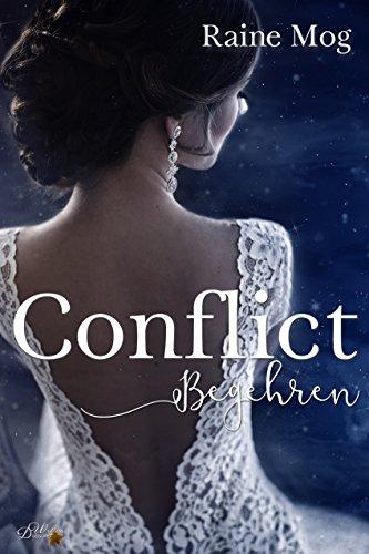 Conflict: Begehren (Conflict-Reihe 1) von [Mog, Raine]