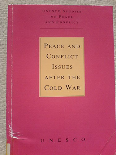 Peace and Conflict Issues After the Cold War (Unesco Studies on Peace & Conflict) por UNESCO